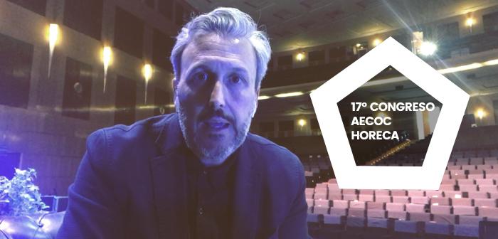Mis reflexiones sobre el 17º Congreso AECOC de HORECA; los nuevos retos a los que se enfrentan la hostelería