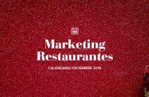 Diciembre de 2019: calendario de acciones de marketing para restaurantes