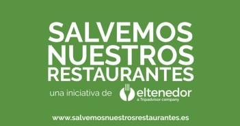 """ElTenedor lanza """"Salvemos Nuestros Restaurantes"""", una iniciativa para ayudar al sector a superar el impacto derivado del COVID19"""