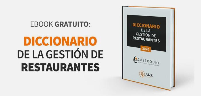 El Diccionario de la Gestión de Restaurantes, el nuevo ebook de Gastrouni y APS Hostelería