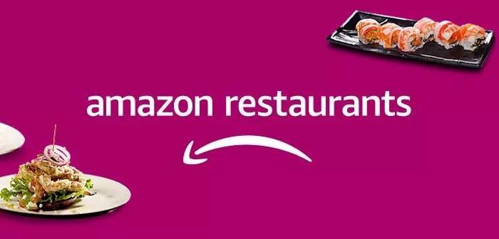 Amazon Restaurants, the unfinished business of e-commerce giant