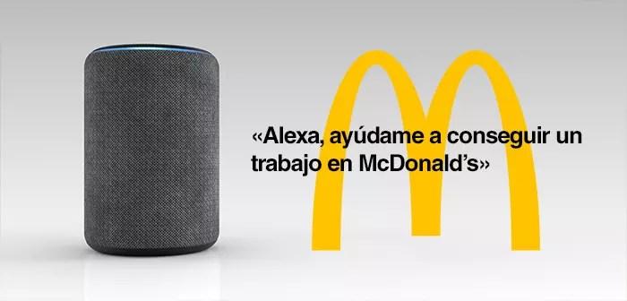 """""""Alexa, ayúdame a conseguir un trabajo en McDonald's"""", un innovador sistema para captar nuevos empleados"""