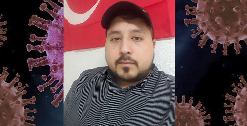 26 yaşındaki Türk genci koronadan can verdi