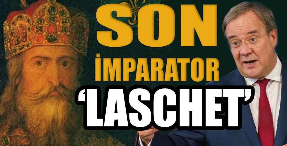 Laschet, ŞARLKEN'ın soyundan geliyor
