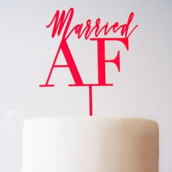 "Caketopper ""Married AF"" gefertigt aus 3mm Neonacryl . Die Macherei"