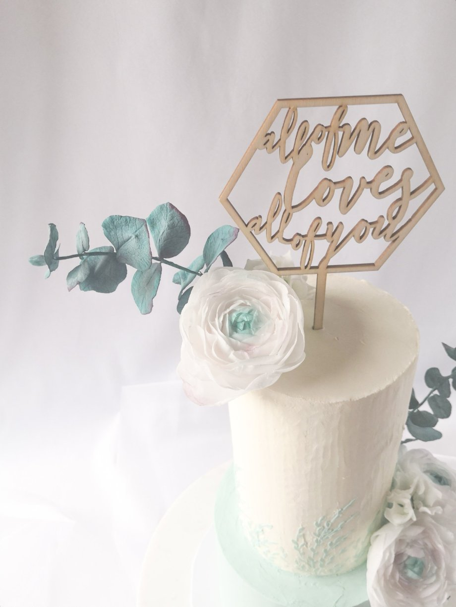 Caketopper All of me loves all of you
