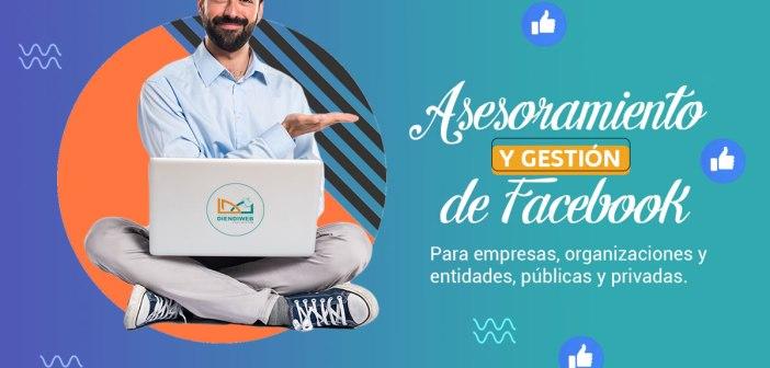 Asesoramiento y gestión de Facebook, para empresas, organizaciones y entidades, públicas y privadas