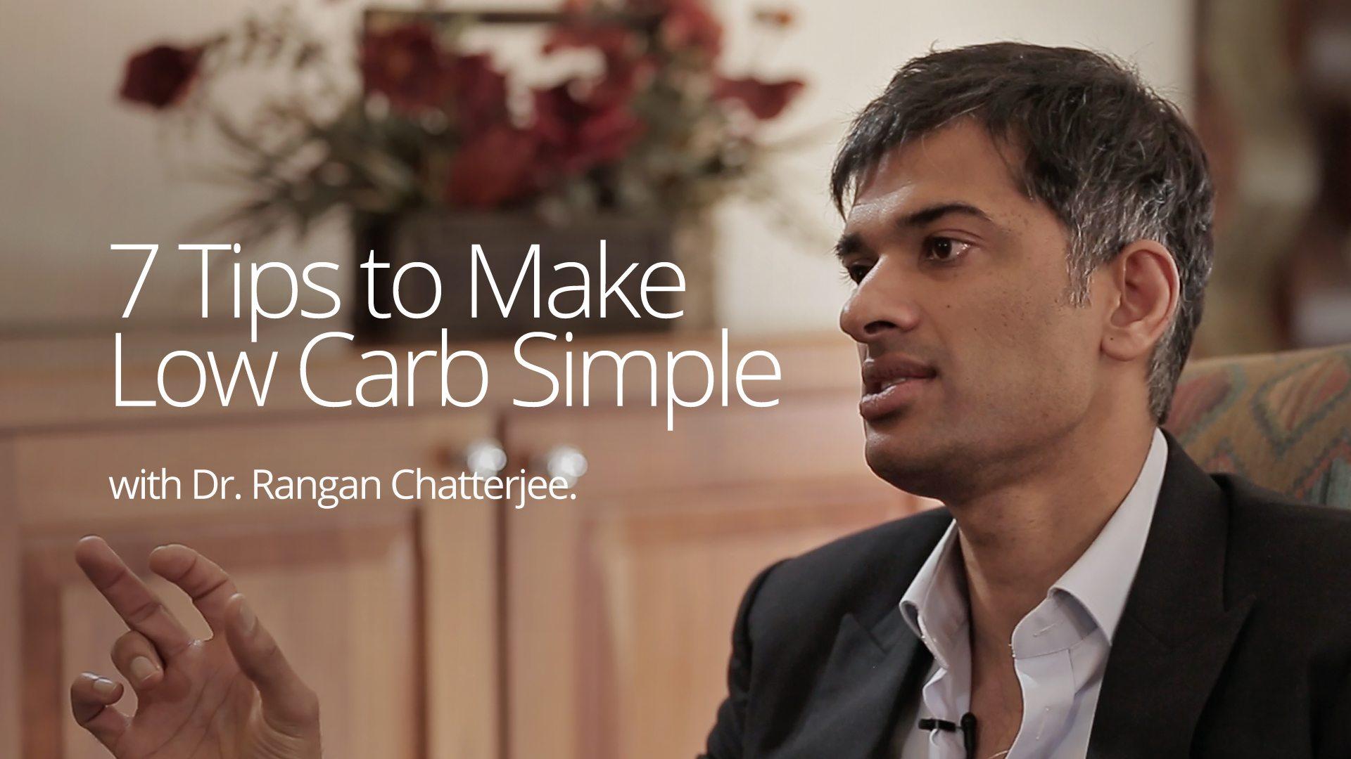 7 Tips to Make Low Carb Simple - Dr. Rangan Chatterjee