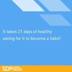 It takes 21 days of healthy eating for it to become a habit