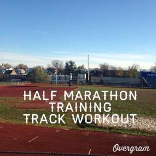 Half Marathon Training Track Workout