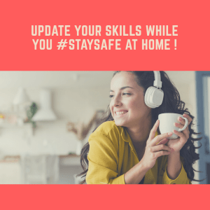 Upgrade Your Skills while You Stay Safe at Home