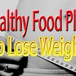 Healthy Food Plan To Lose Weight – Weekly Meal Plan