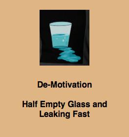 DE-MOTIVATION - Half Empty Leaking Glass
