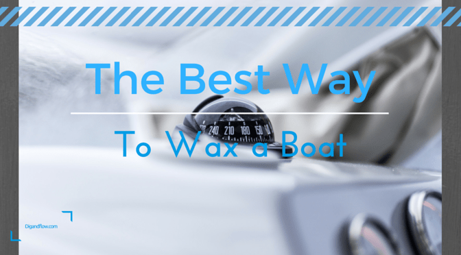 Best Way to Wax a Fiberglass Boat