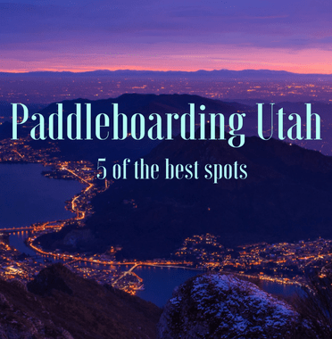 best places to sup in utah