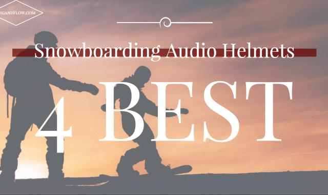 BEST SNOWBOARDING HELMETS WITH AUDIO