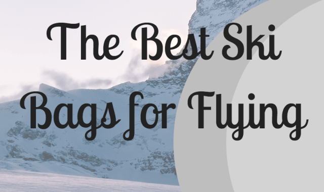 best ski bag for flying