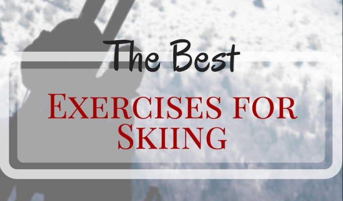 Best Exercises for Skiing