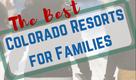 Best ski resorts in Colorado for families
