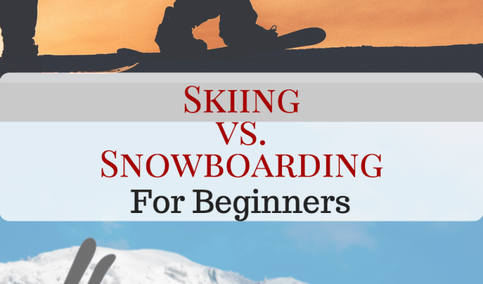 Skiing vs Snowboarding for Beginners