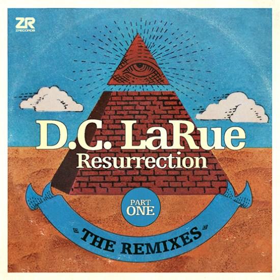 dc-larue-resurrection-the-remixes-part-one
