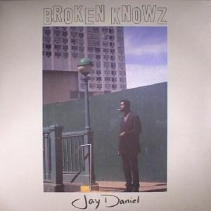 Jay Daniel - Broken Knowz LP TCR018