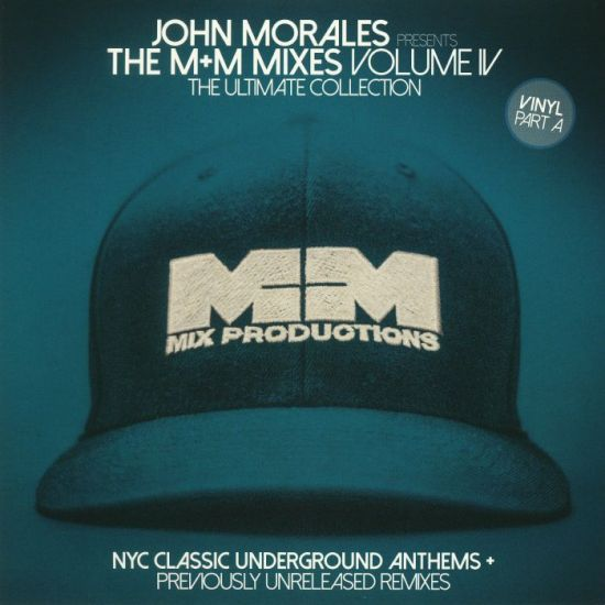 John Morales - The M+M Mixes Volume 4 (Part A)