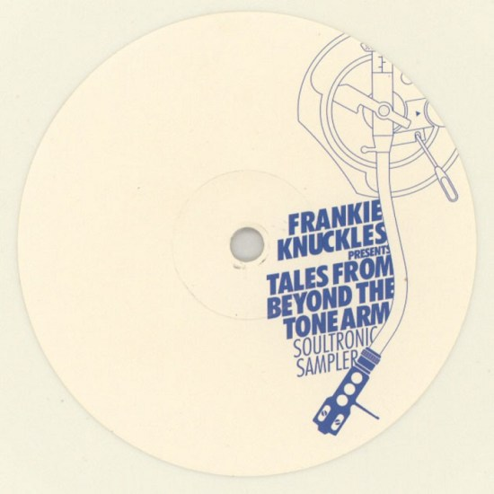 Various ‎– Frankie Knuckles Presents Tales From Beyond The Tone Arm - Soultronic Sampler