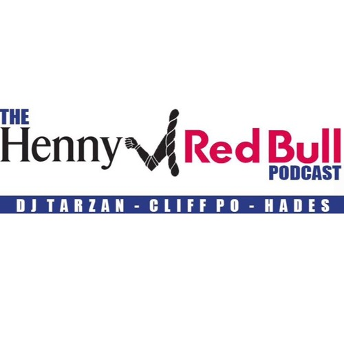 HENNY & REDBULL PODCAST EPISODE 1