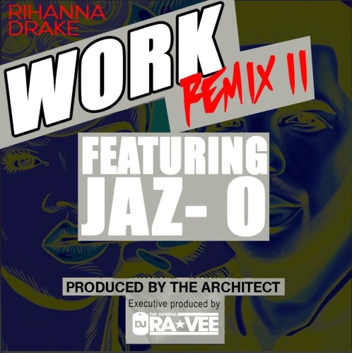 Rihanna feat. Jaz-O Work (Architect Remix)