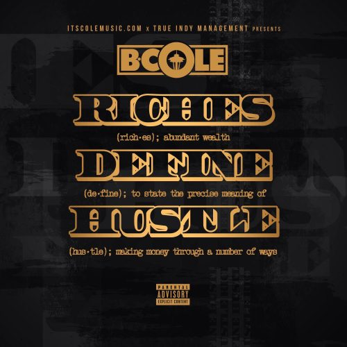 B.Cole - Riches Define Hustle