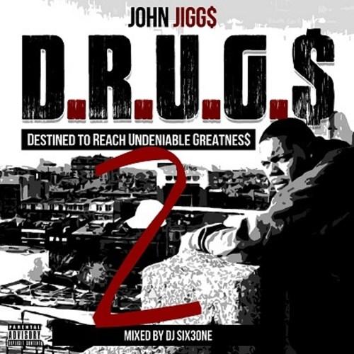 John Jigg$ D.R.U.G.$ 2