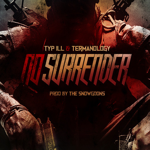 Typ iLL ft. Termanology - No Surrender