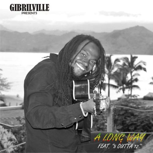 gibrilville-a-long-way-ft-5-outta-12