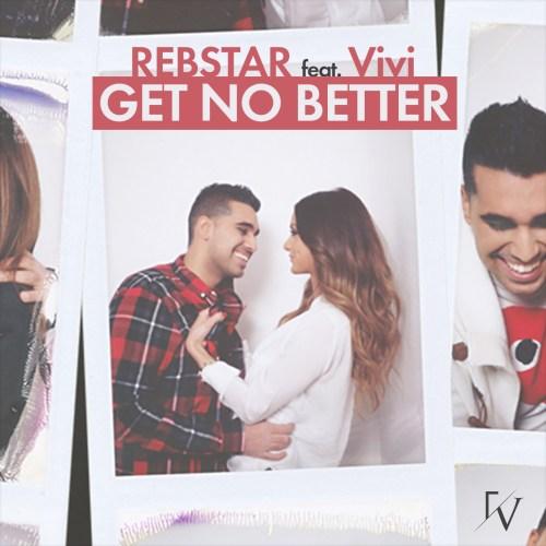 rebstar-get-no-better-ft-vivi