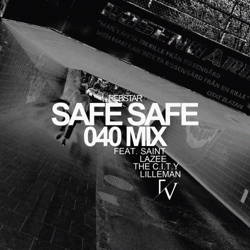 rebstar-safe-safe-remix-feat-lazee-lilleman-saint-the-c-i-t-y