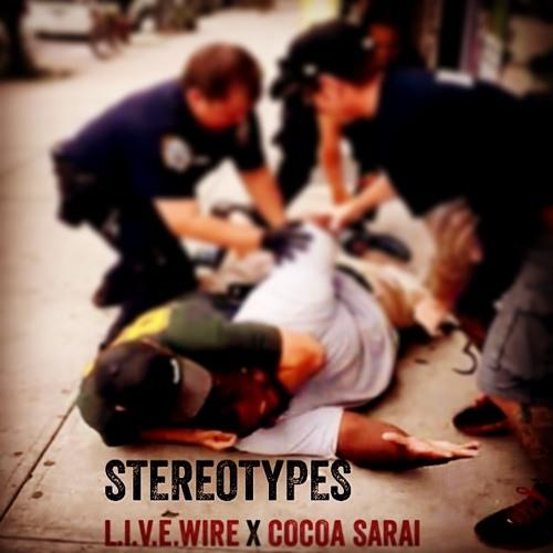 sterotypes-l-i-v-e-wire-ft-cocoa-sarai