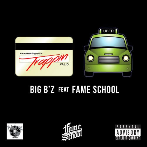 big-bz-feat-fame-school-trappin-out-da-uber
