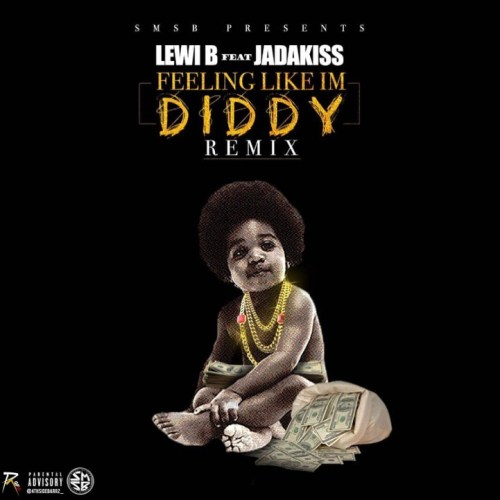 lewi-b-ft-jadakiss-feeling-like-im-diddy-prod-by-black-saun-tyler-woods