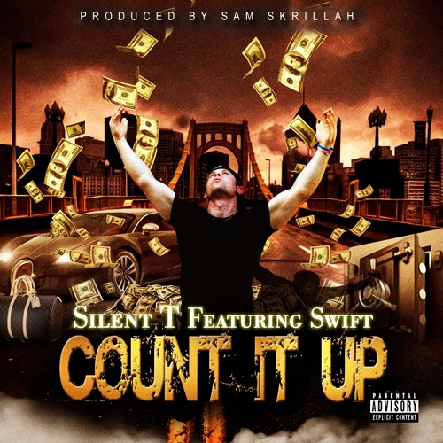 silent-t-count-it-up-ft-swift-prod-by-sam-skrillah