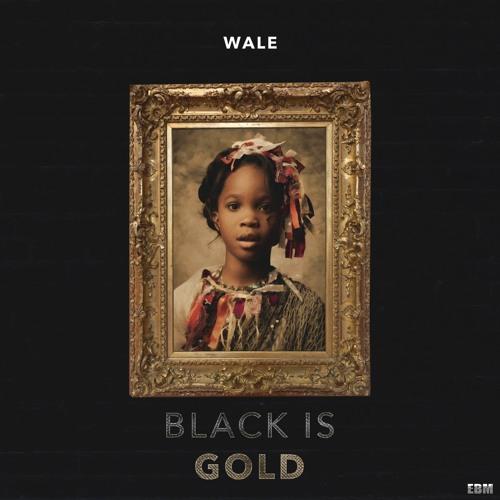 wale-black-is-gold