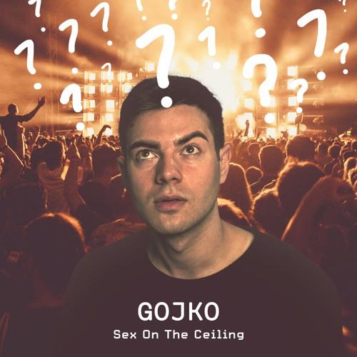 Gojko – Sex On The Ceiling