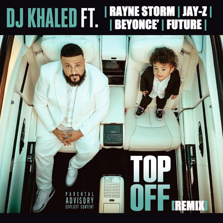 Top Off (Remix) - DJ Khaled ft. Rayne Storm, Jay-Z, Beyonce & Future