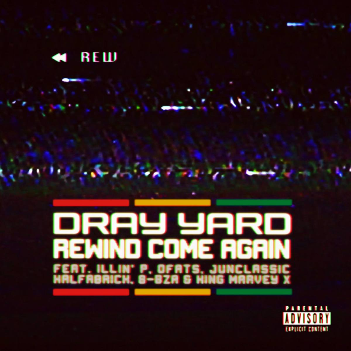 "Dray Yard (@DrayYard) F/ Illin' P, OFATS, Junclassic, HalfaBrick, 8-Bza & King Marvey X - ""Rewind"""
