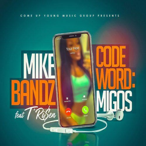 """Mike Bandz (@iammikebandz) F/ T' Risen - """"Code Word Migos"""""""