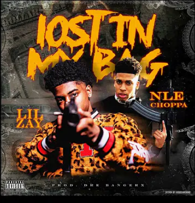 "Lil Zay (@1LilZay_) & NLE Choppa (@NLEChoppa1) - ""Lost In My Bag"""