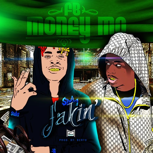 "FB Money Mo (@FBMoneyMo) - ""Fakin'"""