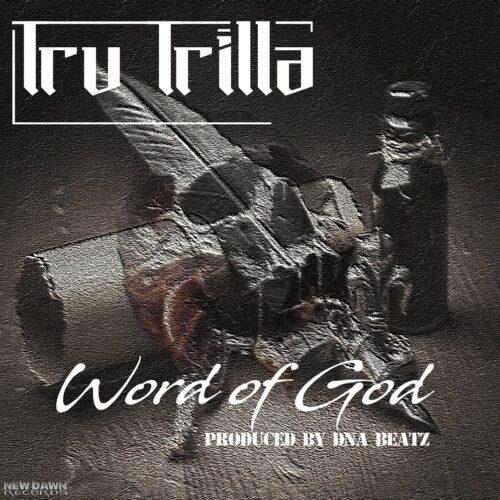 """Tru Trilla (@Egofree2_050) – """"Word Of God"""""""