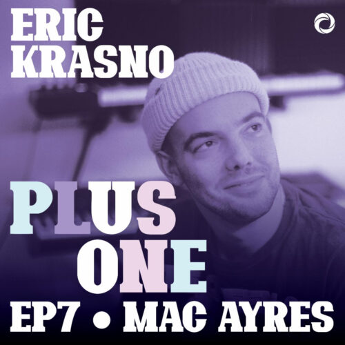 "Eric Krasno's ""Plus One"" Podcast EP. 7 with Mac Ayres (@mmacayres) 