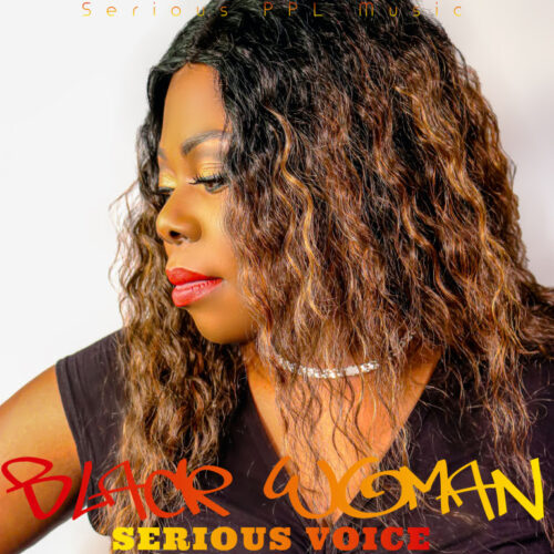 "Serious Voice (@Serious_voiceny) – ""Black Woman"""